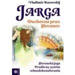 Jarga – Duchovná prax Slovanov (Kurovski Vladimír)