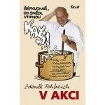 Zdeněk Pohlreich v akci aneb Šéfkuchař, co snědl vtipnou kaši