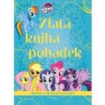 My Little Pony - Zlatá kniha pohádek - Kolektiv