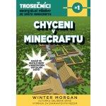 Chyceni v Minecraftu: Trosečníci - neoficiální příběhy ze světa Minecraftu 1 - Morgan Winter