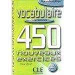VOCABULAIRE 450 NOUVEAUX EXERCICES: NIVEAU DEBUTANT