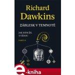 Záblesk v temnotě. Jak jsem žil s vědou (Paměti II) - Richard Dawkins