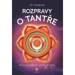 Rozpravy o tantře - Duchovní základy i praktická cesta - Mazánek Jiří