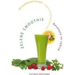 Zelené smoothie revolúcia vo výžive - Victoria Boutenko