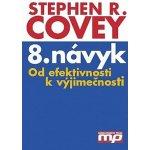 8. návyk Od efektivnosti k výjimečnosti Stephen R. Covey