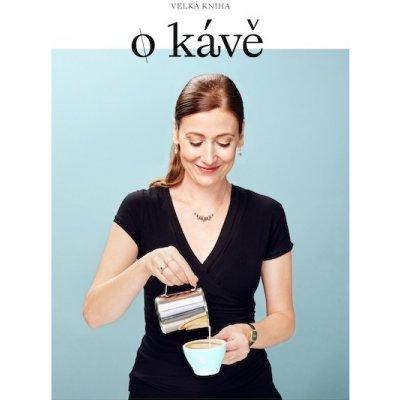 Velká kniha o kávě - Petra Davies Veselá