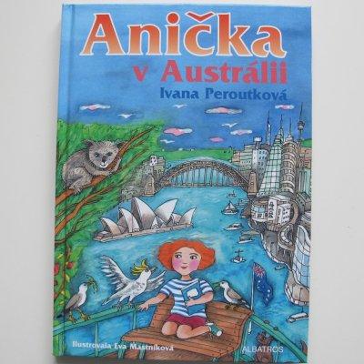 Anička v Austrálii Ivana Peroutková, Eva Mastníková