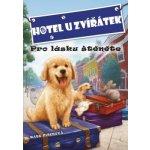 Hotel U zvířátek - Pro lásku štěněte - Kate Finch, John Steven Gurney