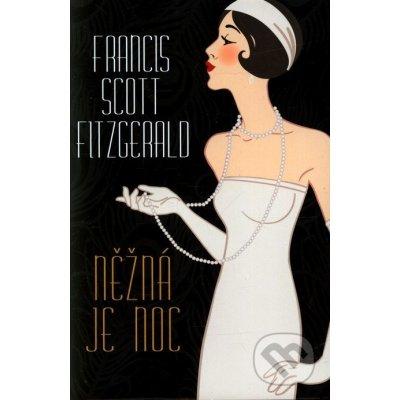 Fitzgerald Francis Scott: Něžná je noc Kniha