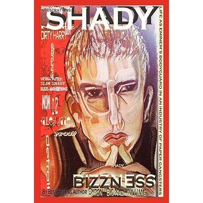 Shady Bizzness Life as Eminems Bodyguard in an Industry of Paper Gangsters Williams Byron BernardPevná vazba