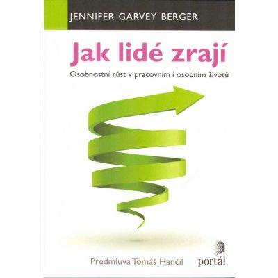Jak lidé zrají - Osobnostní růst v pracovním i osobním životě - Jennifer Garvey Berger