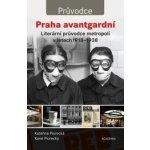 Praha avantgardní - Kateřina Piorecká, Karel Piorecký