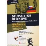 Němčina pro detektivy - Detektivní příběhy s hádankou = Deutsch für Detektive - Kriminalgeschichten zum Selberlösen