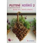 Pletení košíků 2 z papírových pramenů - Monika Králíková