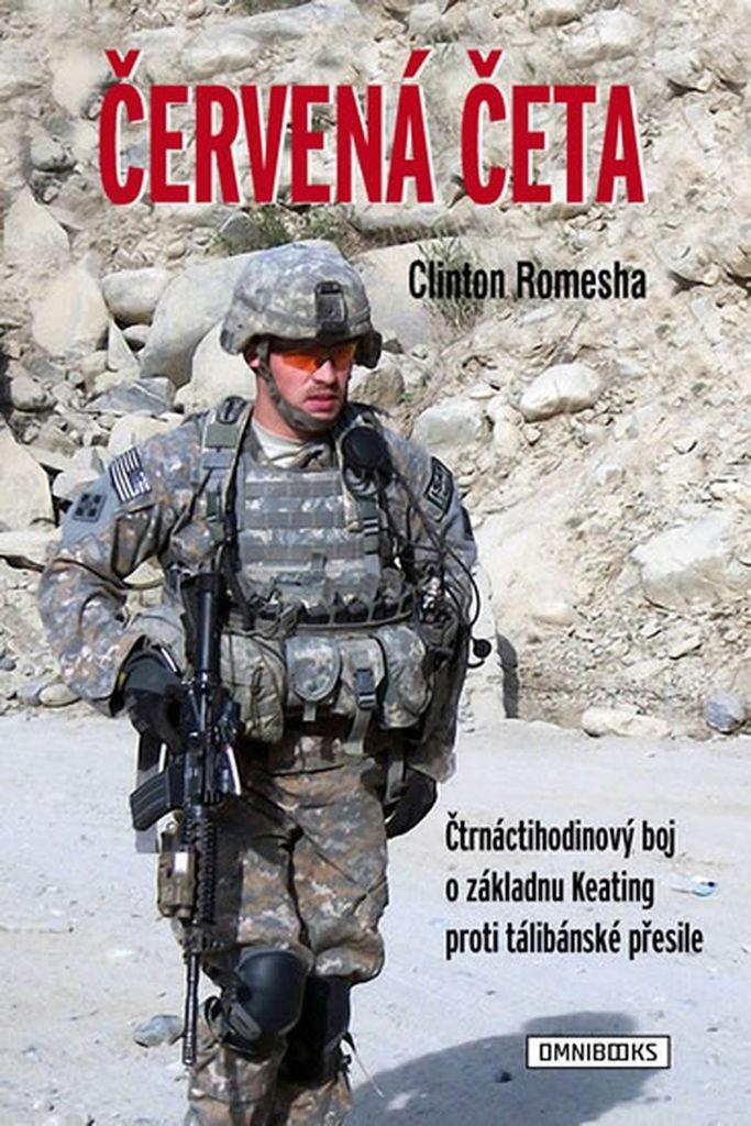 Červená četa - Čtrnáctihodinový boj o základnu Keating proti tálibánské přesile - Romesha Clinton - 0