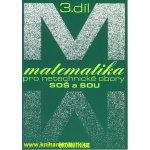 Matematika pro netechnické obory SOŠ a SOU, 3. díl - Calda Emil