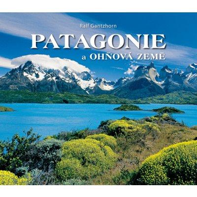 Patagonie a Ohňová země - Gantzhorn Ralf