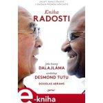 Kniha radosti. Jak být trvale šťastný v dnešním proměnlivém světě - Jeho svatost Dalajlama XIV., Desmond Tutu e-kniha