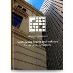 Sjednocená teorie architektury. Forma, jazyk, komplexita - Nikos A. Salingaros