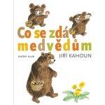 Co se zdá medvědům Jiří Kahoun