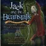 Jack and the Beanstalk and Other Classics of Childhood - authors various, narrators celebrity, Ritter John, White Betty, York Michael, Benson Robby, Green Brian Austin - audiokniha