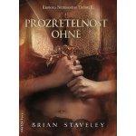 Prozřetelnost ohně - Kronika Netesaného trůnu 2 - Staveley Brian