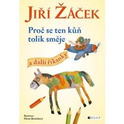 Proč se ten kůň tolik směje a další říkanky - Jiří Žáček; Vlasta Baránková