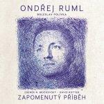 RUML, ONDREJ - ZAPOMENUTY PRIBEH CD