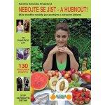 Hrubešová Karolina Katchaba: Nebojte se jíst - a hubnout!