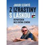 Z Izrastiny s láskou - Jakub Szántó