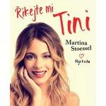 Říkejte mi Tini - Moje kniha - Stoessel Martina