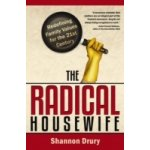 Radical Housewife - Drury Shannon