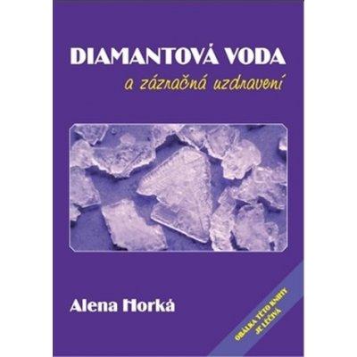 Diamantová voda a zázračná uzdravení - Alena Horká