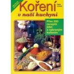 Koření v naší kuchyni - Přes 200 receptů jídel s vybraným kořením - Nosovský Miloslav