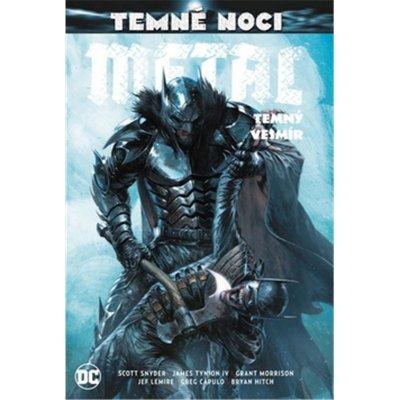 Temné noci - Metal 3: Temný vesmír - Snyder Scott, Tynion IV James,, Pevná vazba vázaná