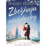 Zbožňuju navždycky - Lindsey Kelk