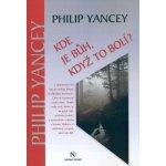 Kde je bůh,když to bolí ? – Yancey Philip