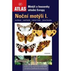 Noční motýli I. - motýli a housenky střední Evropy (Macek,Dvořák,Traxler,Červenka)