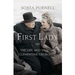 First Lady: The Life and Wars of Clementine Churchill: Sonia Purnell