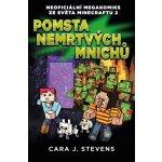 Pomsta nemrtvých mnichů: Neoficiální megakomiks ze světa Minecraftu 2 - Cara J. Stevens