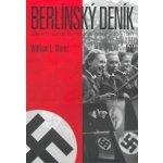 Berlínský deník. Zápisník zahraničního zpravodaje 1934-1941 - William L. Shirer - Luboš MAREK - 3K