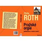 Pražské orgie - Philip Roth