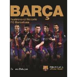 ad6c10bf5b569 Barca: oficiální ilustrovaná historie FC Barcelona - Guillem Balague ...