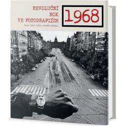 1968. Revoluční rok ve fotografiích - Carlo Bata, Gianni Morelli