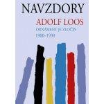 Navzdory. Ornament je zločin 1900-1930 - Adolf Loos - Pragma