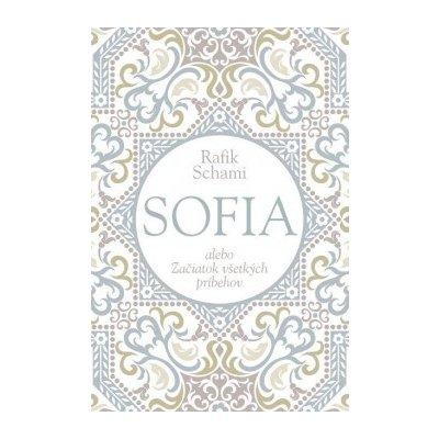 Sofia alebo Začiatok všetkých príbehov Rafik Schami
