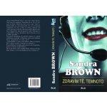Zdravím tě, temnoto - Sandra Brown