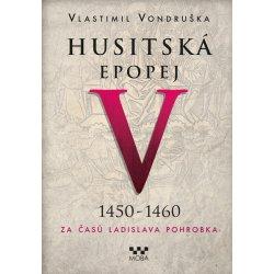 Husitská epopej V (1450 - 1460) - Vlastimil Vondruška