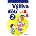 Výživa dětí od A do Z II. - Lenka Kejvalová