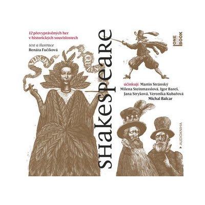 Shakespeare - 12 převyprávěných her v historických souvislostech - CDmp3 - Renata Fučíková
